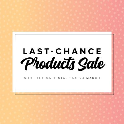 Last Chance Discontinuing Product List – with Deep Discounts!