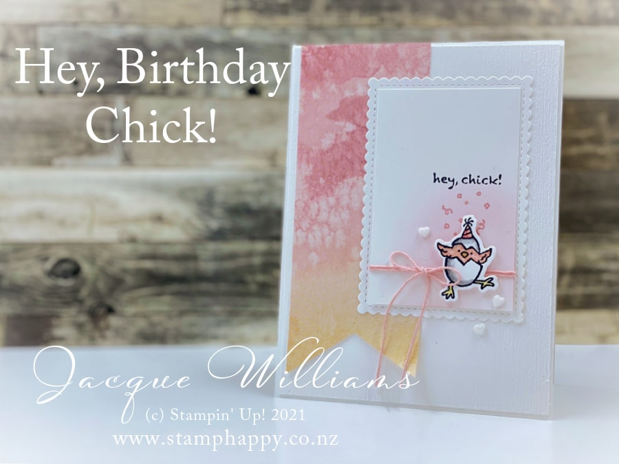 Make a sweet baby card with the Hey, Birthday Chick bundle!  Use what you may already have in a different way!  Short video.  Craft classes in New Zealand with Jacque Williams