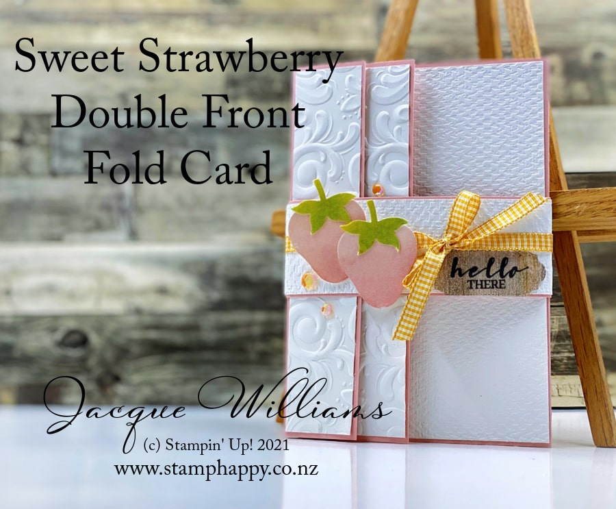 The Sweet Strawberry bundle is quick and easy!  I've used it here to make this double front fold card, with a video tutorial so you can make one, too!  Join me for a card or scrapbooking class here in New Zealand.