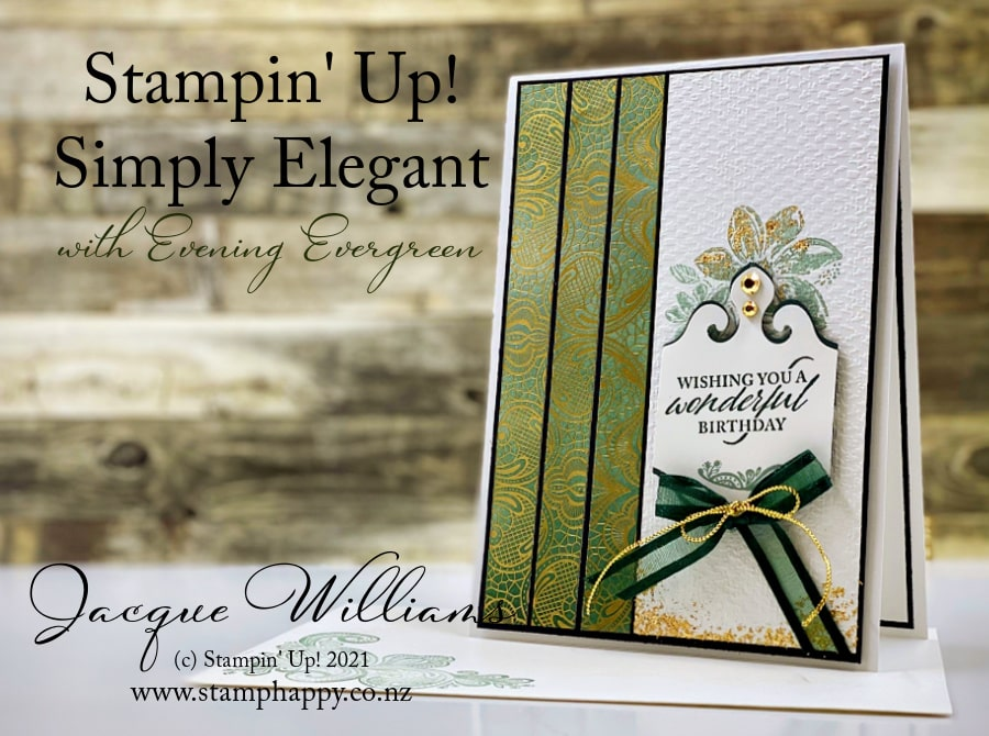 Meet the new colors Evening Evergreen and Soft Succulent! I've used both of these gorgeous greens in this card featuring the Elegantly Said bundle.  Card design inspired by Sally Williams   Join me for a card class in New Zealand!  www.stamphappy.co.nz/calendar