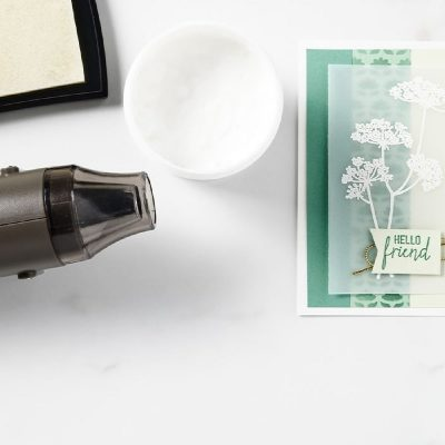 Five Easy Tips for Successful Heat Embossing!