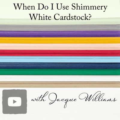 When Should I Use Shimmery White Cardstock?