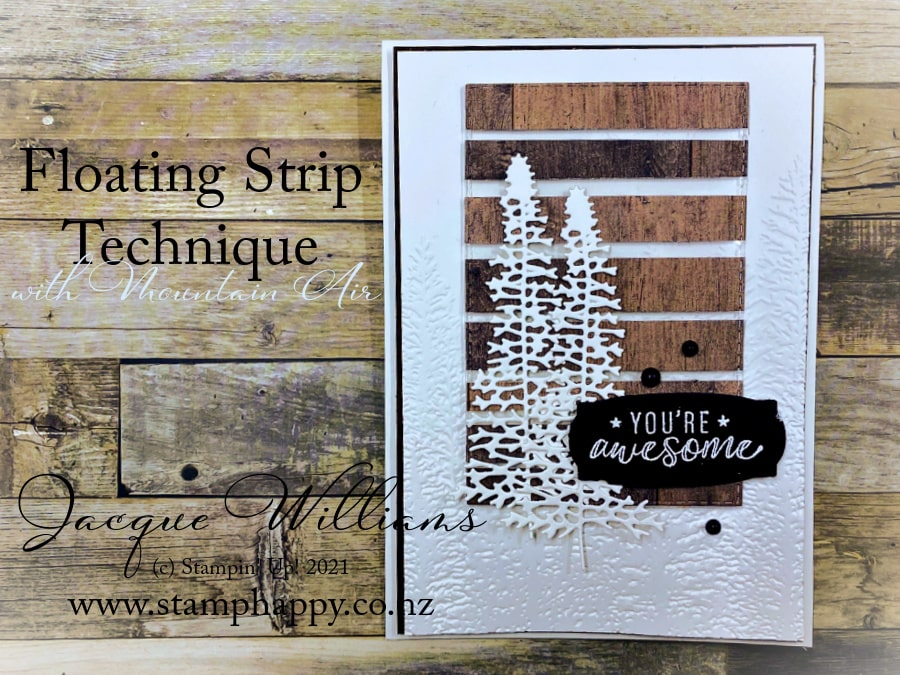 Floating strip is an easy card technique and uses those strips of leftover papers.  Create a background that appears to be floating!   Jacque Williams