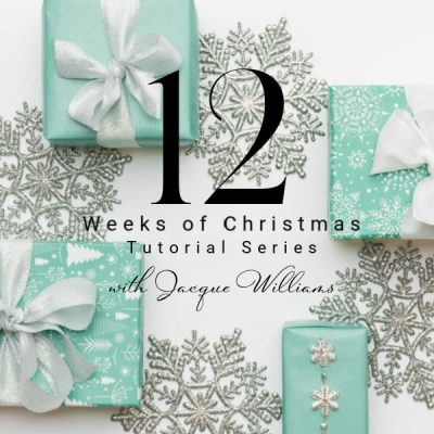 Join the 12 Weeks of Christmas Free Tutorial Series!