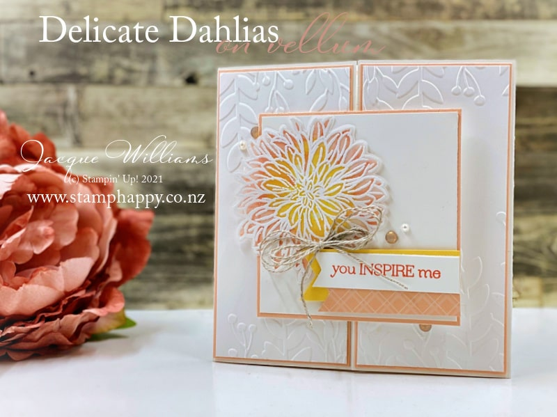 Stamp and color on Vellum for a very different look to the Delicate Dahlias stamp images.   This creates a soft, ethereal effect.