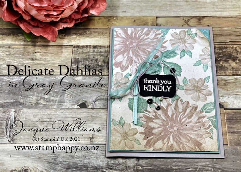 Use the gorgeous Delicate Dahlias images to create a stunning background and custom printed papers.  Free with purchase during September
