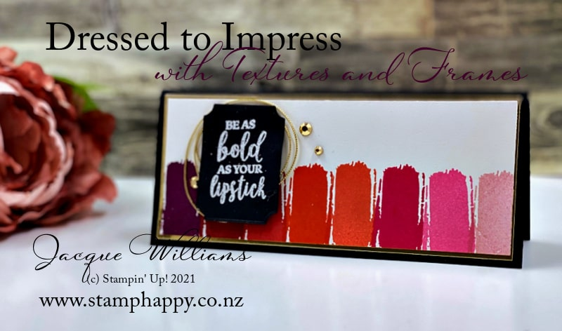 Use the Textures and Frames stamp set to create a fun makeup case look.  Paired with the Dressed to Impress stamp set and gold foil.